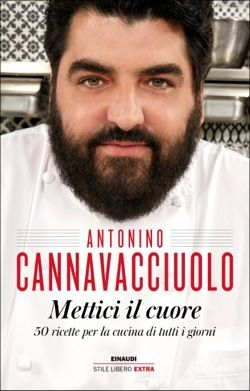 Antonino Cannavacciuolo, Mettici il cuore, Stile libero Extra - DISPONIBILE ANCHE IN EBOOK
