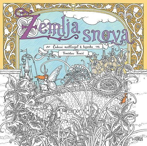 Zemlja Snova Land Of Dreams Coloring Book By Croatian Artist Tomislav Tomic Visit Mysterious Castles Hidden In The Clouds Walk Through An Enchanted Fo