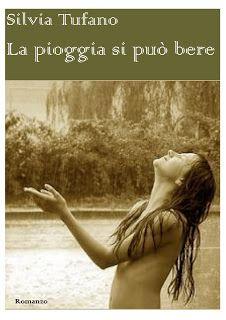 Twins Books Lovers: Segnalazione - La pioggia si può bere di Silvia Tu...