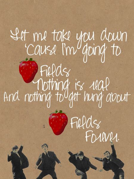 strawberry fields forever <3