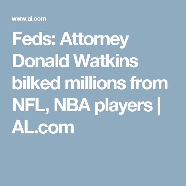 Feds: Attorney Donald Watkins bilked millions from NFL, NBA players | AL.com