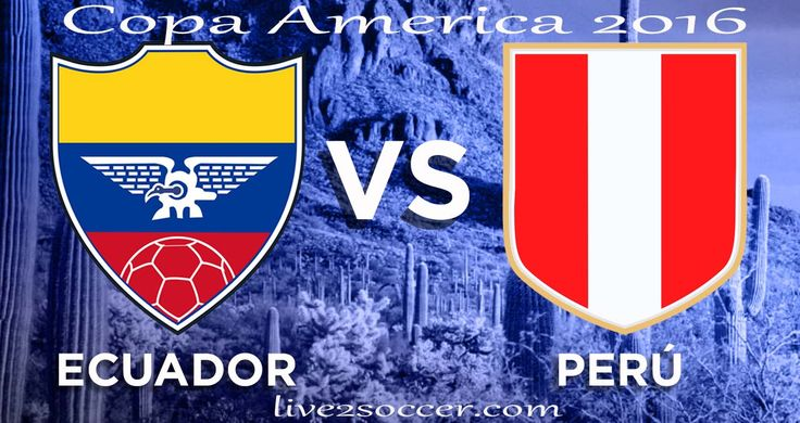 Ecuador vs Peru Copa America 2016 Watch Live Streaming Online Is Here Now. Watch Copa America Centenario Cup 2016 Ecuador vs Peru 9th June Match Live Stream