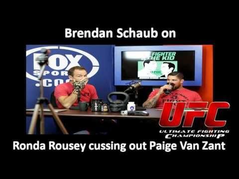 UFC: Brendan Schaub on Ronda Rousey cussing out Paige Van Zant