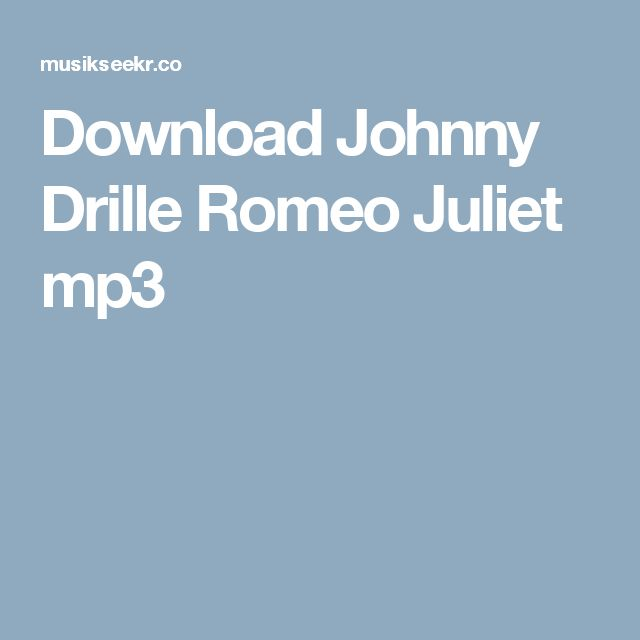 Download Johnny Drille Romeo Juliet mp3