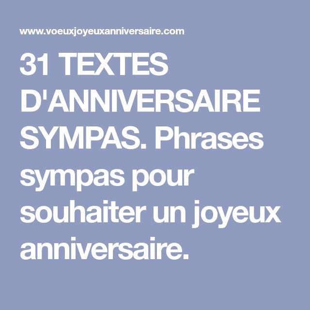 31 TEXTES D'ANNIVERSAIRE SYMPAS. Phrases sympas pour souhaiter un joyeux anniversaire.