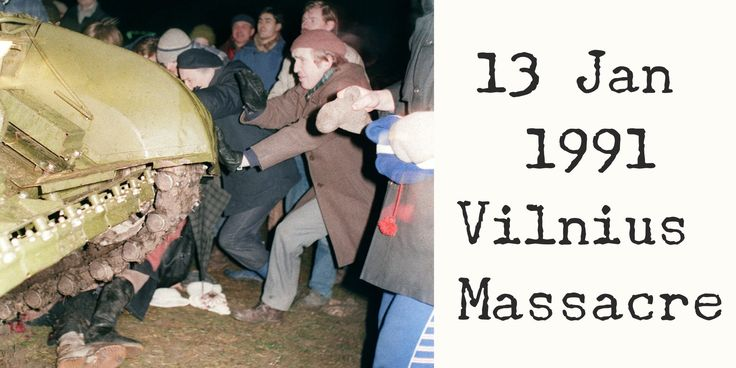 13 January 1991. Soviet troops attack a peaceful mass-protest in Vilnius Lithuania killing 14 and wounding over 1000