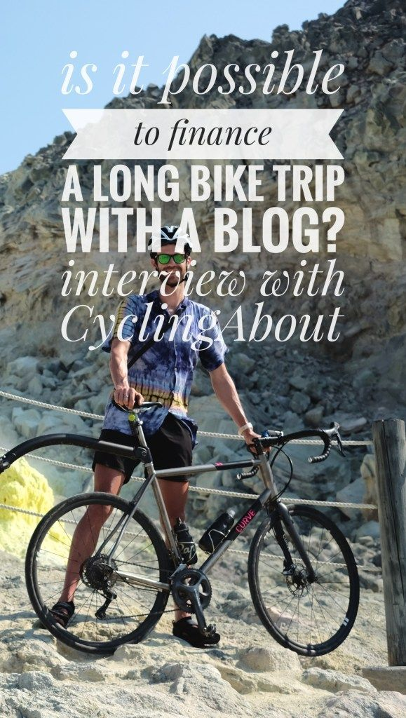Is It Possible To Finance Your Bicycle Trip Through A Blog Interview With Cyclingabout Bicycle Travel Bike Trips Trip
