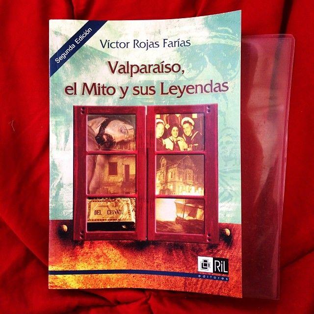 01/02/2014 VALPARAISO, EL MITO Y SUS LEYENDAS Victor Rojas Farías  Si vives en Valparaíso y no has leído este libro, fracasaste como porteño.