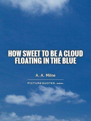 Cloud Quotes A A Milne Quotes