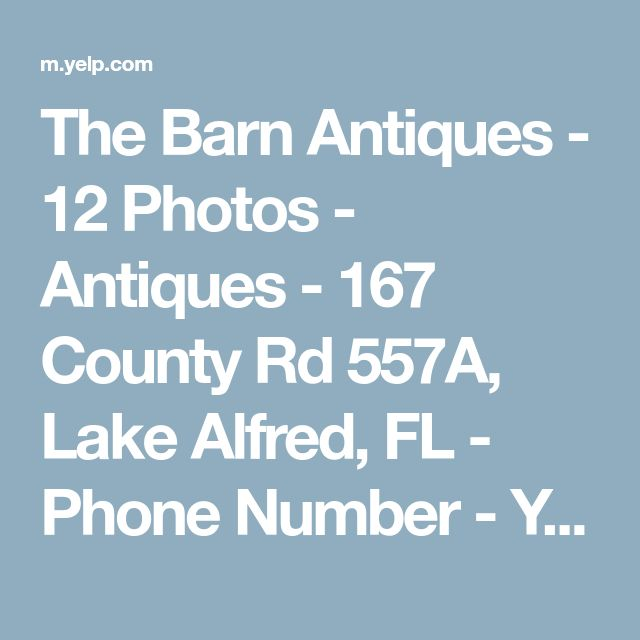 The Barn Antiques - 12 Photos - Antiques - 167 County Rd 557A, Lake Alfred, FL - Phone Number - Yelp
