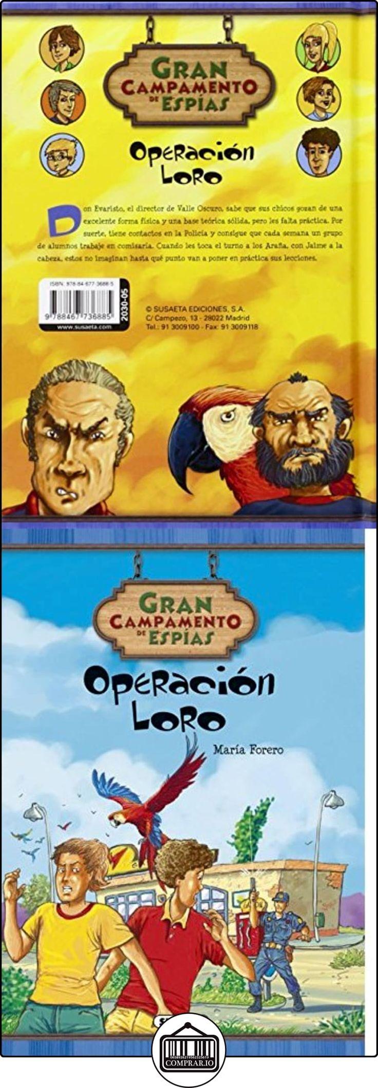 Operación Loro (Gran campamento de espías) María Forero Calderón ✿ Libros infantiles y juveniles - (De 6 a 9 años) ✿ ▬► Ver oferta: http://comprar.io/goto/8467736887