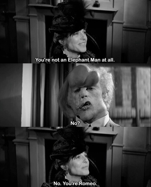 The Elephant Man. One of the best lines. Such a moment.