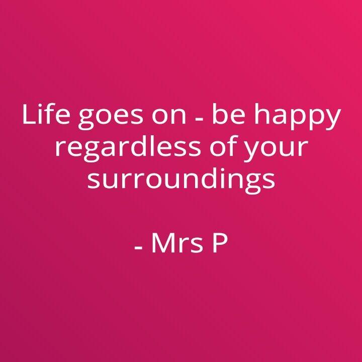 Be Happy, Regardless Of Your Surroundings