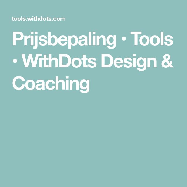 Prijsbepaling • Tools • WithDots Design & Coaching