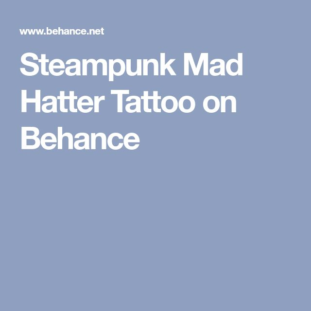 Steampunk Mad Hatter Tattoo on Behance
