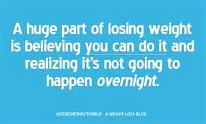 Definitely  not losing it over night, but i will keep trying till i succeed