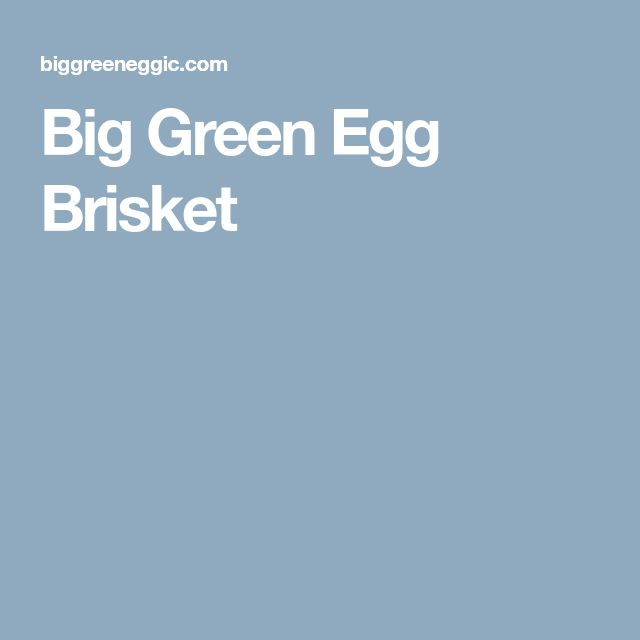 Big Green Egg Brisket