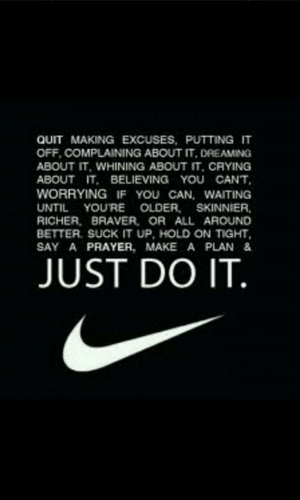 Sports Quotes, Nike Quotes, Make Excuses, Motivation Quotes, No ...