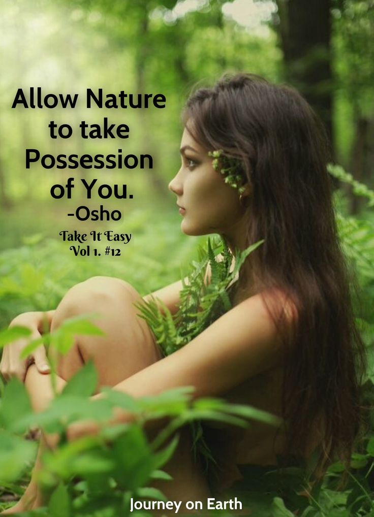 Allow Nature to take Possession of You. - OSHO  Take It Easy, Vol 1. #12