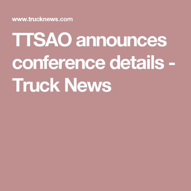 TTSAO announces conference details - Truck News