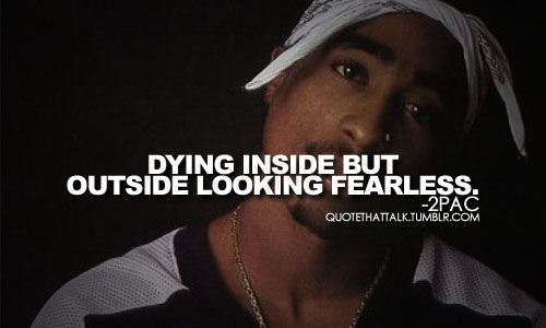 I don't know but about 2Pac but I like the quote