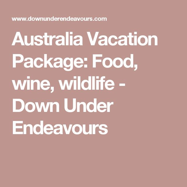 Australia Vacation Package: Food, wine, wildlife - Down Under Endeavours