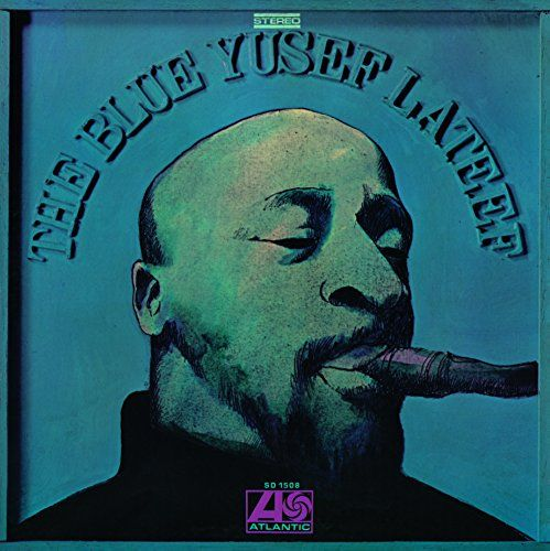 Blue Yusef Lateef [180 gm vinyl] MUSIC ON VINYL https://www.amazon.co.uk/dp/B00LF0GKXU/ref=cm_sw_r_pi_dp_x_dHUoybXHJSV7Q