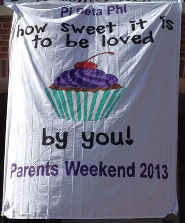 "Pi Beta Phi parents weekend banner ""How sweet it is to be loved by you!"" #piphi #pibetaphi"
