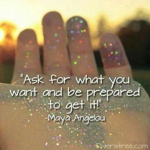 Abundance & prosperity - ask for what you want and be prepared to get it
