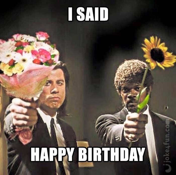 Joke4fun Memes Did I Stutter Happy Birthday Meme Sarcastic Happy Birthday Happy Birthday Fun