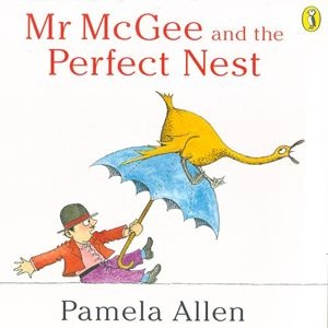 Mr McGee and the Perfect Nest  http://www.puffin.com.au/products/9780140564969/mr-mcgee-perfect-nest