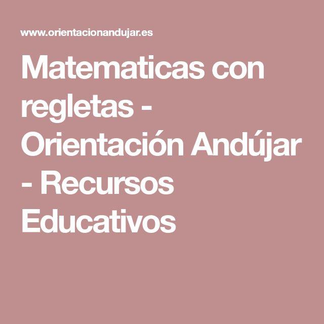 Matematicas con regletas - Orientación Andújar - Recursos Educativos