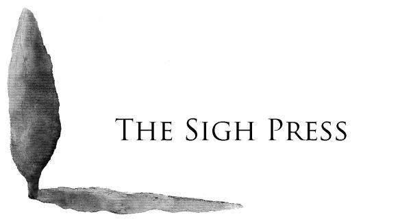 The Sigh Press, a new online literary magazine in Tuscany for writers and readers in English. A great name! Visit http://thesighpress.com/