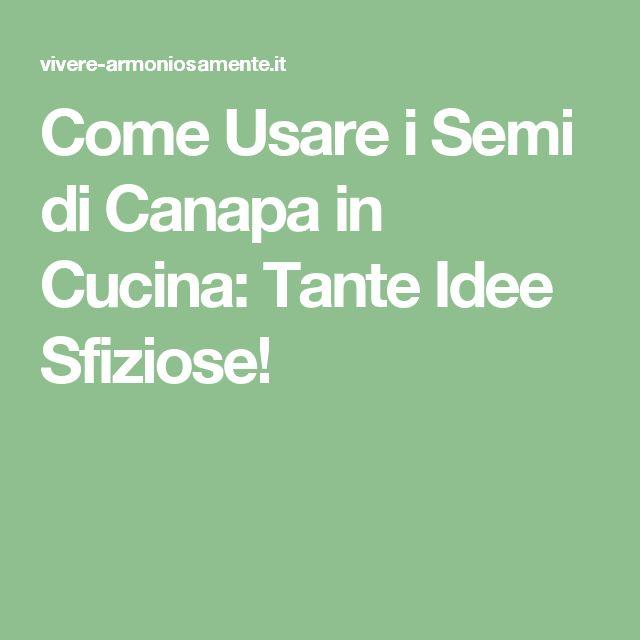 Come Usare i Semi di Canapa in Cucina: Tante Idee Sfiziose!