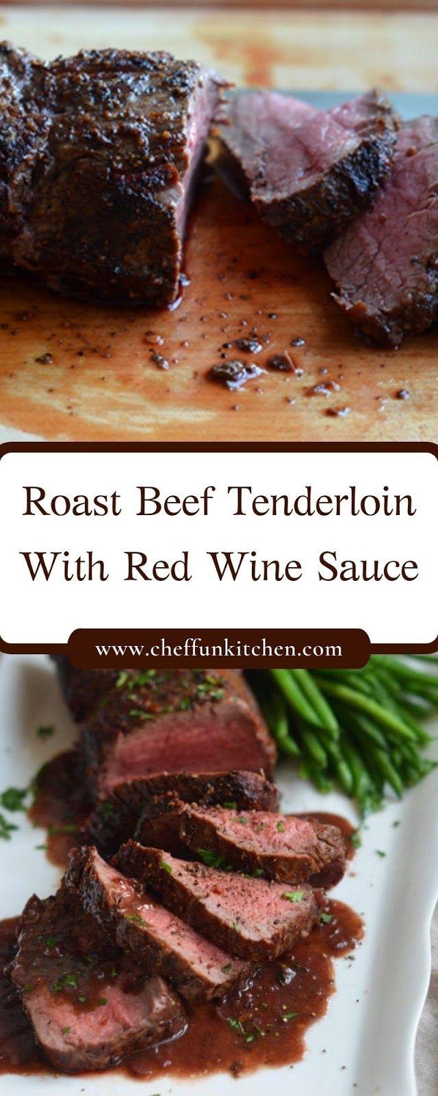 Roast Beef Tenderloin With Red Wine Sauce Beef Tenderloin Recipes Grilled Beef Tenderloin Red Wine Sauce
