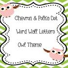 These chevron or polka dot owl word wall letters would look great in any classroom!