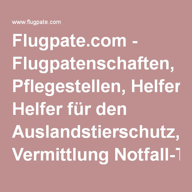 Flugpate.com - Flugpatenschaften, Pflegestellen, Helfer für den Auslandstierschutz, Vermittlung Notfall-Tiere, Informationen für Urlauber und Flugpaten