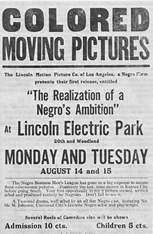 "Poster: The Realization of a Negro's Ambition (1916)  The Lincoln Motion Picture Company was an American film production company founded by the Johnson brothers in 1915 in Omaha, Nebraska; it was incorporated in 1916 in Los Angeles, California. Among the first organized black filmmakers, it became the first producer of so-called race movies.The company stated its purpose was to ""encourage black pride"" while upholding the social order of the period. It wanted to correct the distortions... ."