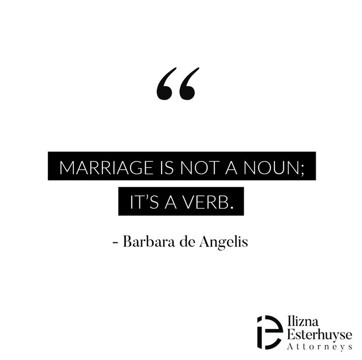 Marriage is not a noun; it's a verb. - Barbara de Angelis  #divorce #iedivorce #quotes #marriage #marriagequotes #quote #relationships