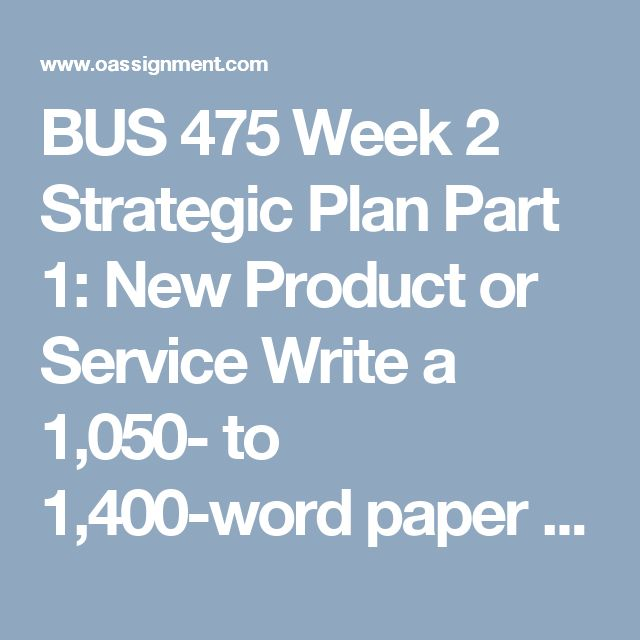 BUS 475 Week 2 Strategic Plan Part 1: New Product or Service  Write a 1,050- to 1,400-word paper in which you explain the importance of innovation in your selected business's vision, mission, and values, and determine your business model for this new division. Include the following:      Propose a new product or service for the new company division (Core Requirement). The division should be customer-focused with an innovative mission statement. Ensure that you are differentiating your…