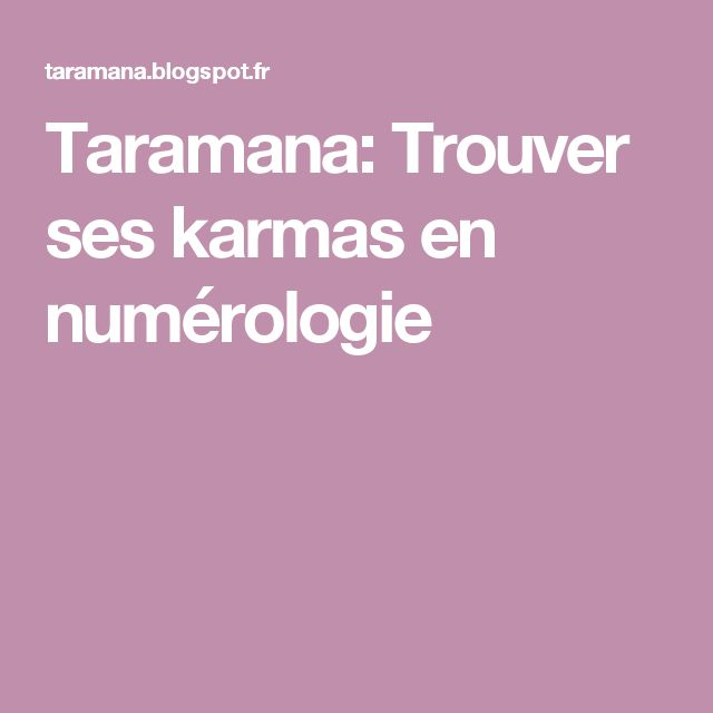 Taramana: Trouver ses karmas en numérologie