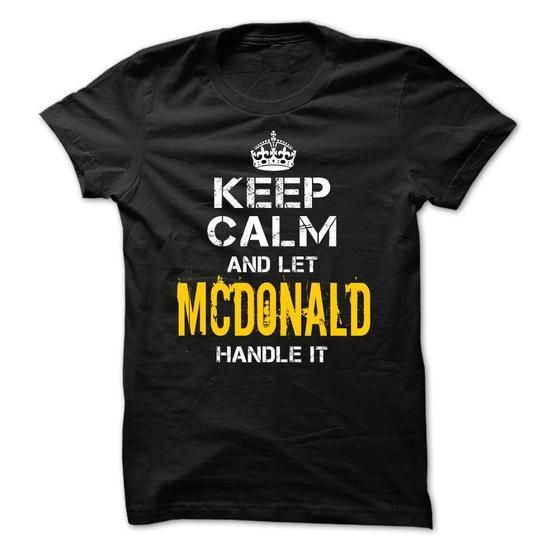 Keep Calm Let MCDONALD Handle It - #gift for women #appreciation gift. GUARANTEE => https://www.sunfrog.com/Funny/Keep-Calm-Let-MCDONALD-Handle-It.html?60505