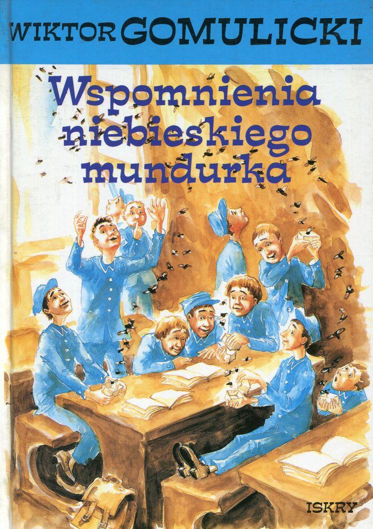 """""""Wspomnienia niebieskiego mundurka"""" Wiktor Gomulicki Cover by Katarzyna Słowiańska Published by Wydawnictwo Iskry 1996"""
