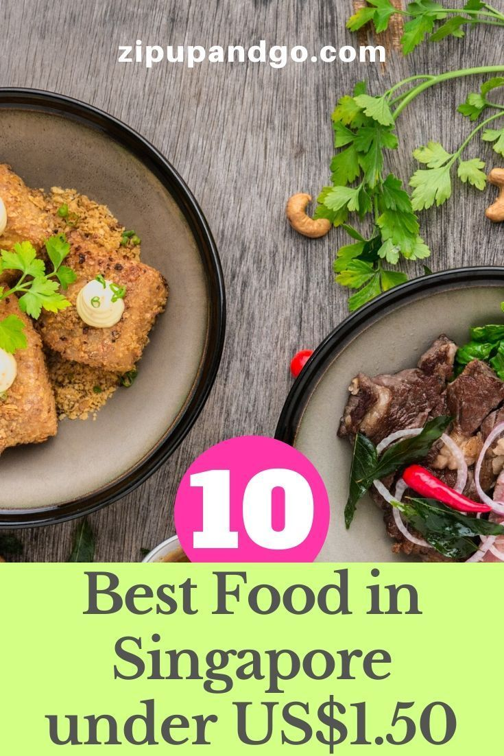 10 Best Yummy Food In Singapore For Under 1 50 Zip Up And Go Food Cheap Meals Singapore Food