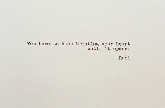 Rumi Quote - Typed Quote - Breaking Your Heart - Writing Quote - Literary Quote - Gifts for Writers - Typewriter