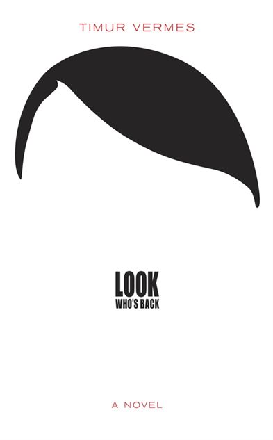 Timur Vermes: Look Who's Back - cover design by (???)