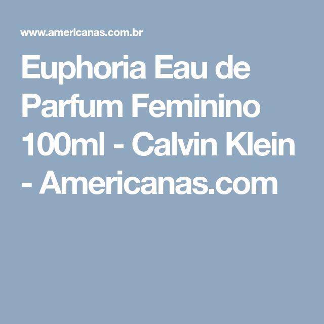 Euphoria Eau de Parfum Feminino 100ml - Calvin Klein - Americanas.com