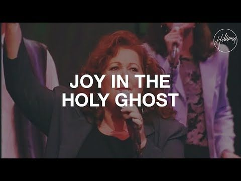Joy In The Holy Ghost - Hillsong Worship - YouTube | Music