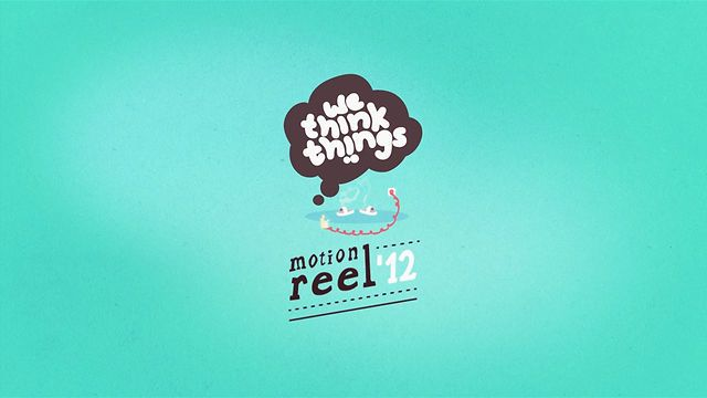 Motion Reel 2012 by we think things. »we think things / Motion Reel 2012.«