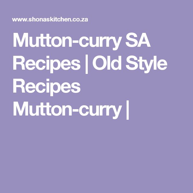 Mutton-curry SA Recipes  |   Old Style Recipes Mutton-curry |